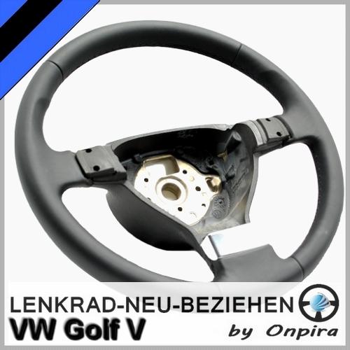 VW Golf V 5 Dreispeichen Lenkrad mit Leder neu beziehen Lederlenkrad